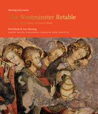 The Westminster Retable History, technique, conservation (Painting and Practice)